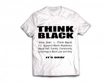 \think ' blak\ v. [Think Black] (1) Support Black Business, Black Self, Family, Community,(2) Emerge in Black Love and Unity  IT'S OKAY (White)